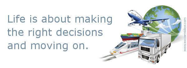 Moving On Quote: Life is about making the right decisions and moving on