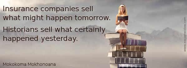 Quote: Insurance companies sell what might happen tomorrow - Mokokoma Mokhonoana
