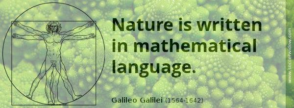 Math Quote: Nature is written in mathematical language - Galileo Galilei