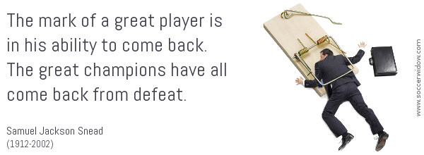 Player Quote: The mark of a great player is in his ability to come back from defeat - Samuel Snead