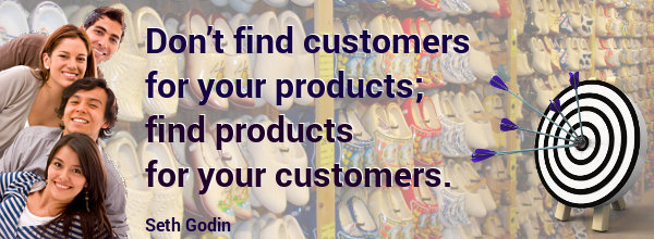 SEO Quote - Conversion Rate Optimisation: Dont find customers for your products; find products for your customers - Seth Godin