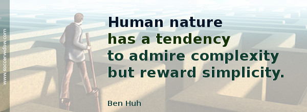 SEO Quote - Content for Your Website: Human nature has a tendency to admire complexity but reward simplicity - Ben Huh