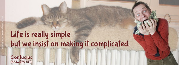 Life Quote: Life is really simple but we insist on making it complicated - Confucius
