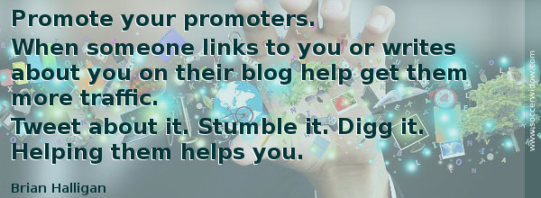 SEO Tips: Promote your promoters. Tweet about it. Stumble it. Helping them helps you - Brian Halligan