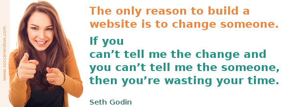 What is SEO: The only reason to build a website is to change someone - Seth Godin