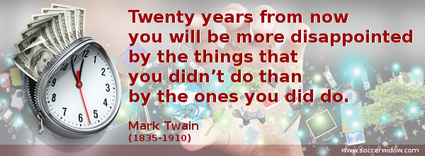 Business Quote: Twenty years from now you will be more disappointed by the things that you didn't do than by the ones you did do - Mark Twain