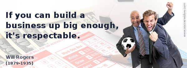 Business Quote: If you can build a business up big enough, it's respectable - Will Rogers