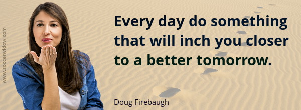 Every Day Do Something That Will Inch