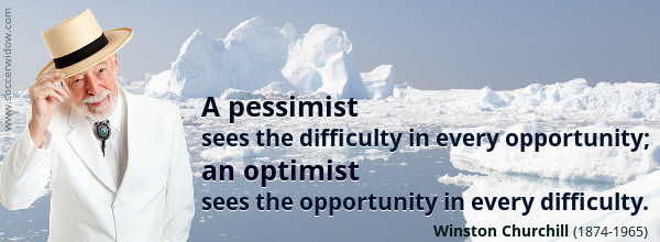Positive Quote: A pessimist sees the difficulty in every opportunity; an optimist sees the opportunity in every difficulty - Winston Churchill