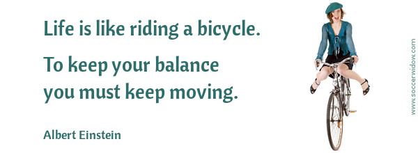 Moving on quote: Life is like riding a bicycle - Albert Einstein