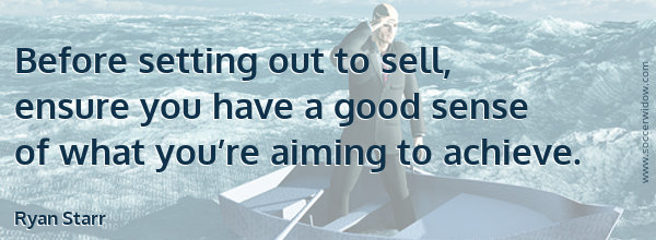 SEO Quote - Demand Creation: Before setting out to sell, ensure you have a good sense of what you're aiming to achieve - Ryan Starr