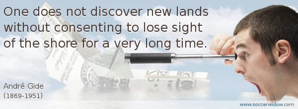 Business Quote: One does not discover new lands without consenting to lose sight of the shore for a very long time - André Gide
