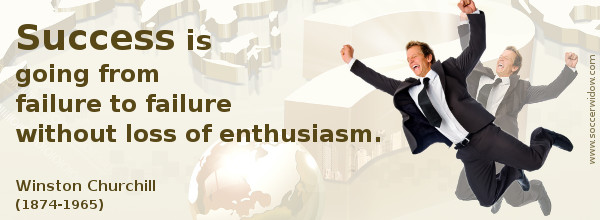 Business Quote: Success is going from failure to failure without loss of enthusiasm - Winston Churchill
