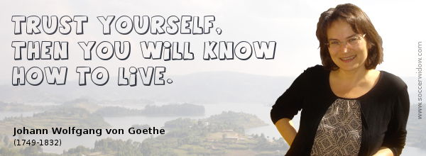 Trust Quote: Trust yourself, then you will know how to live - Johann Wolfgang von Goethe